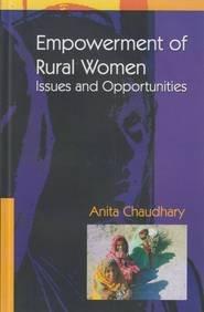 Empowerment Of Rural Women Issues And Opportunities: Anita Chaudhari