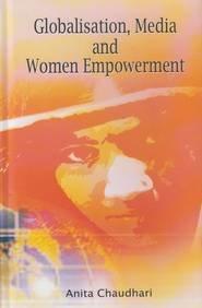 Globalisation, Media And Women Empowerment: Anita Chaudhari