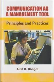 Communication as a Management Tool Principles and: Amit K. Bhagat