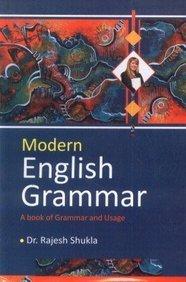 Modern English Grammar: Rajesh Shukla