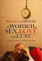 Khushwant Singh on Women, Sex, Love and: Khushwant Singh (Author)