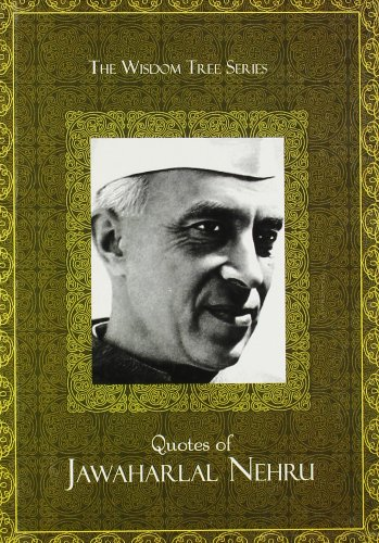 Quotes of Jawaharlal Nehru (Series: The Wisdom: Hay House India