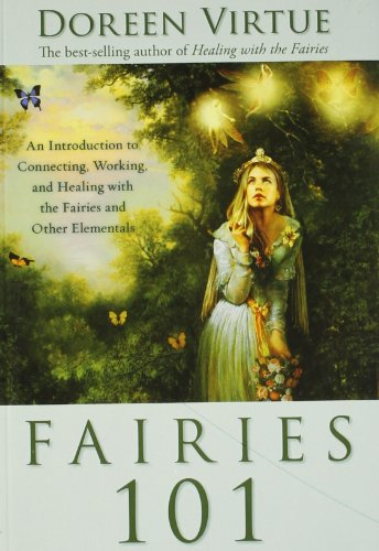 9789381431689: Hay House India Fairies 101: An Introduction To Connecting, Working, And Healing With The Fairies And Other Elementals