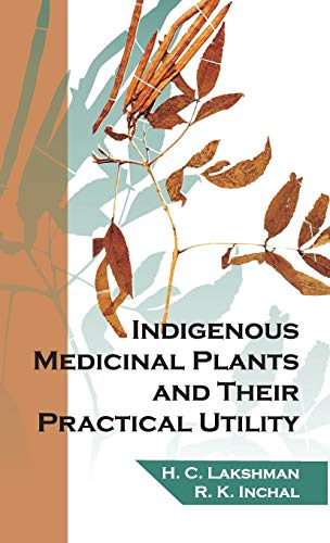 Indigenous Medicinal Plants and their Practical Utility: H.C. Lakshman,R.F. Inchal