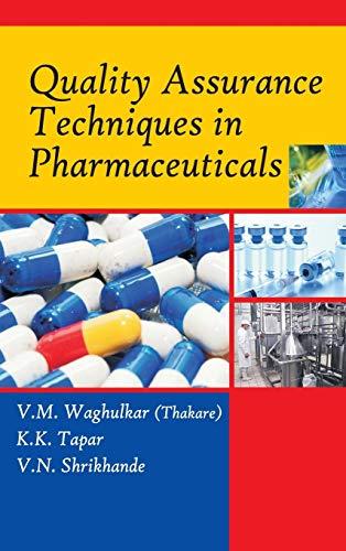 Quality Assurance Techniques in Pharmaceuticals: V.M. Waghulkar (Thakare),K.K. Tapar,V.N. ...