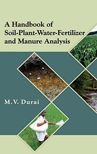 Manual of Soil, Plant, Water, Fertilizers and: Durai M.V.
