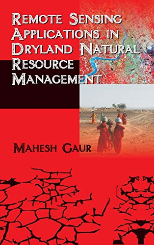 Remote Sensing Applications in Dryland Natural Resource Management: Mahesh Gaur