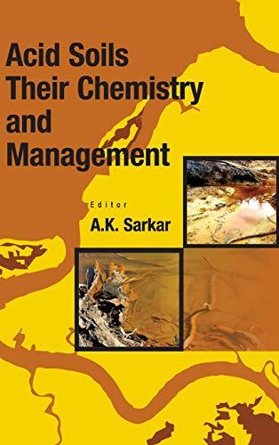 Acid Soils Their Chemistry and Management: A.K. Sakar (Ed.)