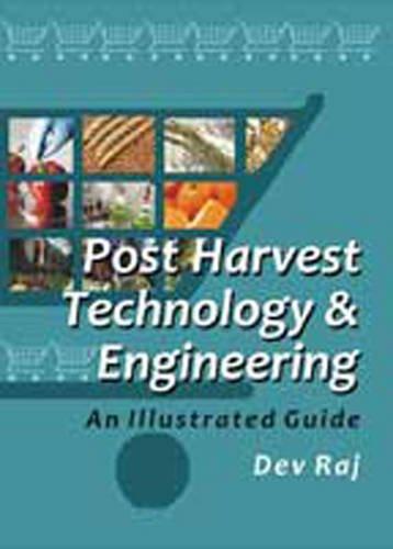 Post Harvest Technology and Engineering : An: Dev Raj