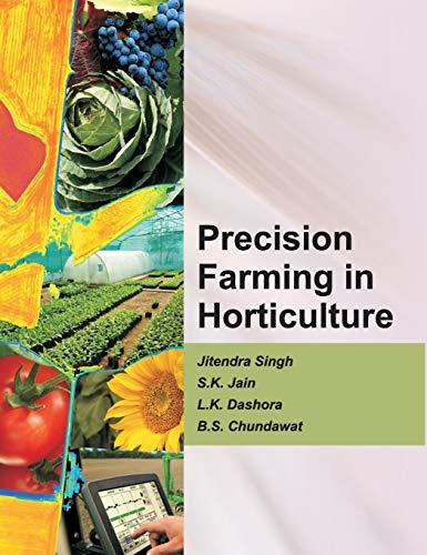 Precision Farming in Horticulture: Jitendra Singh,S.K. Jain,L.K.