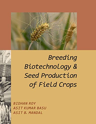 Breeding Biotechnology and Seed Production of Field: Bidhan Roy, Asit
