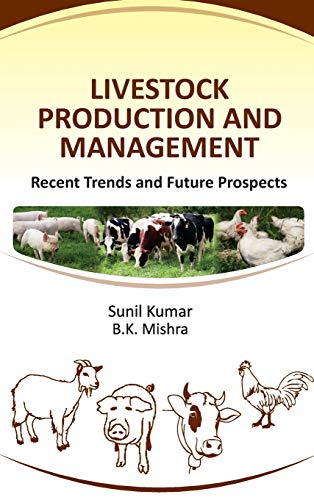 Livestock Production and Management : Recent Trends: edited by Sunil