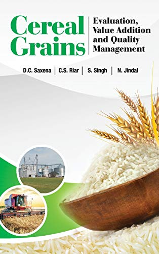 Cereal Grains: Evaluation,Value Addition and Quality Management: D.C. Saxena