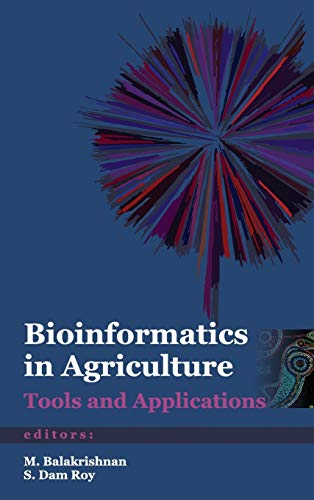 Bioinformatics in Agriculture: Tools and Applications: edited by M.