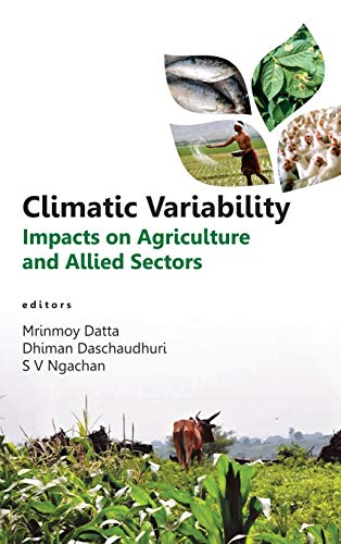 9789381450949: Climatic Variability: Impacts on Agriculture and Allied Sectors