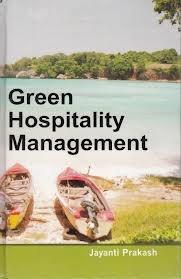 Green Hospitality Management: Jayanti Prakash