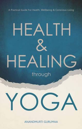 9789381464038: Health and Healing Through Yoga: A Practical Guide for Health, Wellbeing and Conscious Living