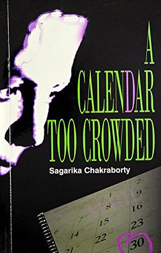A Calendar Too Crowded: Sagarika Chakraborty