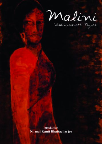 Malini: Rabindranath Tagore (Author) & Nirmal Kanti Bhattacharjee (Intro.)