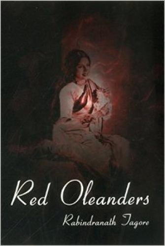 Red Oleanders: A drama in one act: Rabindranath Tagore