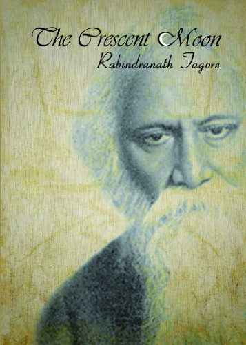 The Crescent Moon: Rabindranath Tagore