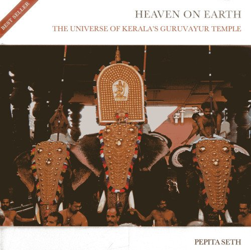 9789381523278: Heaven On Earth: The Universe of Kerala's Guruvayur Temple