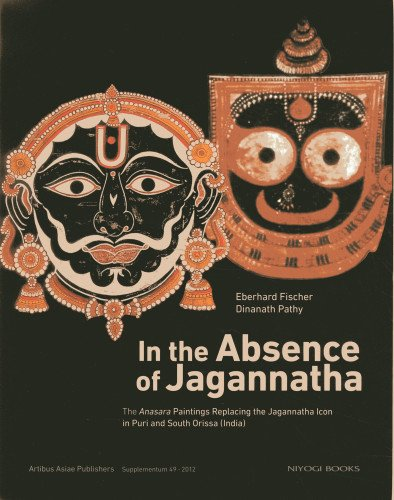 In the Absence of Jagannatha: The Anasara Paintings Replacing the Jagannatha Icon in Puri and Sou...
