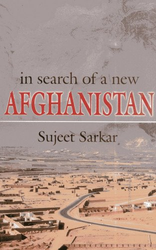 9789381523421: In Search of a New Afghanistan