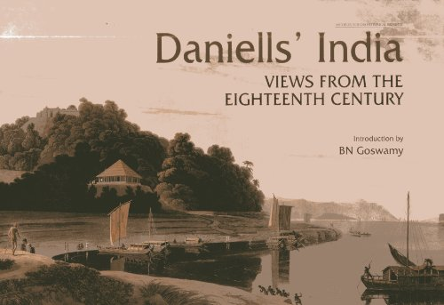 Daniells? India: View From The Eighteenth Century (Archives In India Historical Reprints)