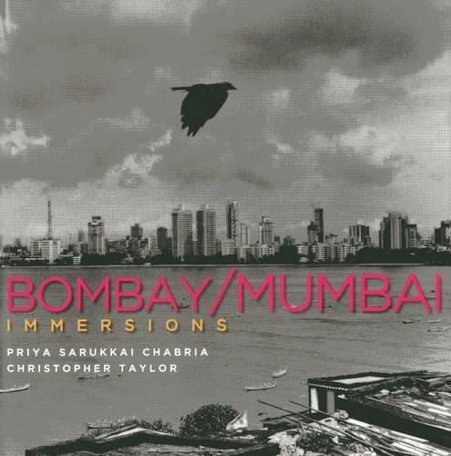Immersions: Bombay/Mumbai: Chabria, Priya Sarukkai; Taylor, Christopher