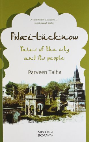 9789381523704: Fida E. Lucknow: Tales of the City and its People