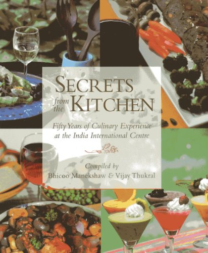 Secrets from the Kitchen: Fifty Years of Culinary Experience at the India International Centre