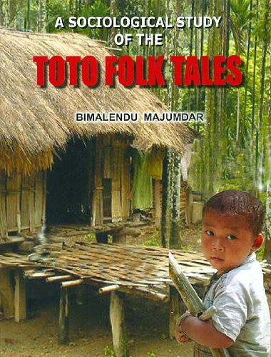 9789381574096: A Sociological Study of the Toto Folk Tales