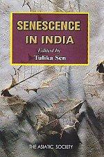 9789381574119: Senescence in India (HB)