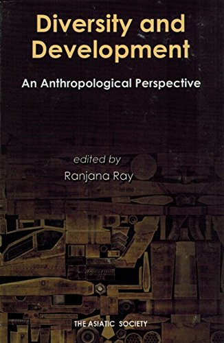 Diversity and Development an Anthropological Perspective: edited by Ranjana