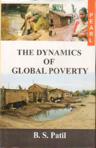 The Dynamics of Global Poverty: B.S. Patil