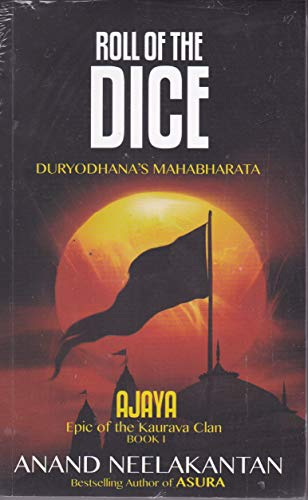 9789381576038: AJAYA : Epic of the Kaurava Clan -ROLL OF THE DICE (Book 1)