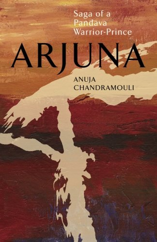 9789381576397: ARJUNA Saga Of A Pandava Warrior-Prince