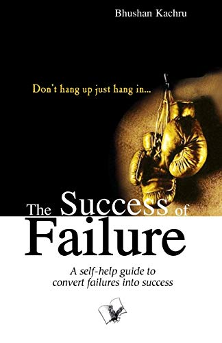 Success of Failure: Bhushan Kachru