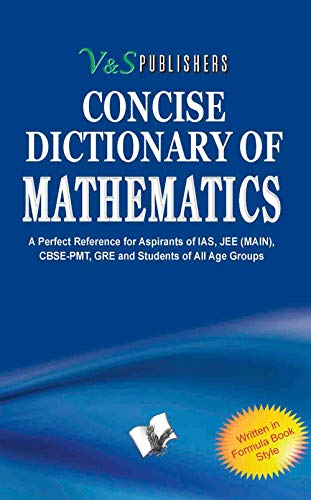 Concise Dictionary of Mathematics: A Perfect Reference: V & S