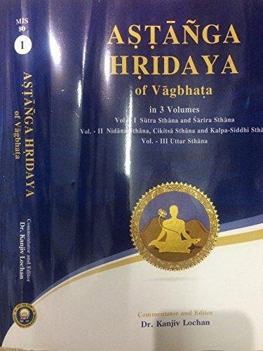 Astanga Hridaya of Vagbhata: (Text with English: Dr Kanjiv Lochan