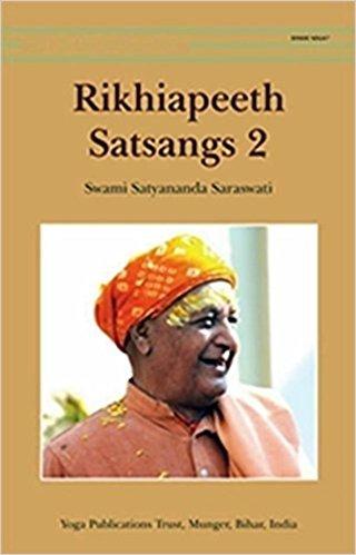 Rikhiapeeth Satsangs 2: Swami Satyananda Saraswati