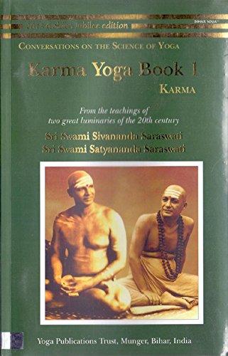 Karma Yoga Book 1: Karma: From the: Sri Swami Sivananda