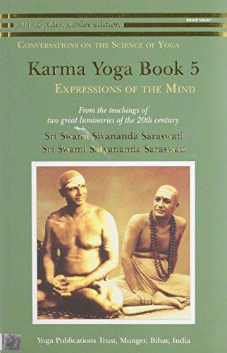 Karma Yoga Book 5: Expressions of the: Sri Swami Sivananda