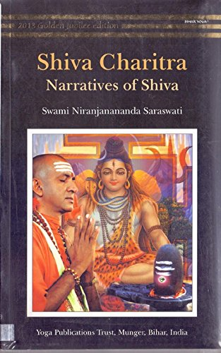 Shiva Charita: Narratives of Shiva: Swami Niranjanananda Saraswati