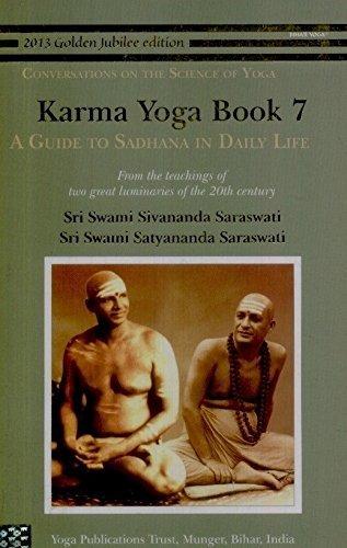 Karma Yoga Book 7: A Guide to: Sri Swami Sivananda
