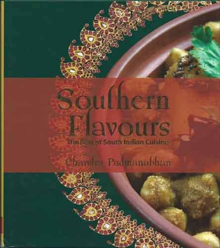 Southern Flavours: The Best of South Indian: Chandra Padmanabhan