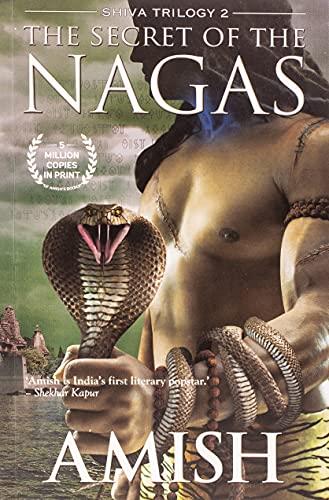 9789381626344: The Secret of the Nagas (Shiva Trilogy)