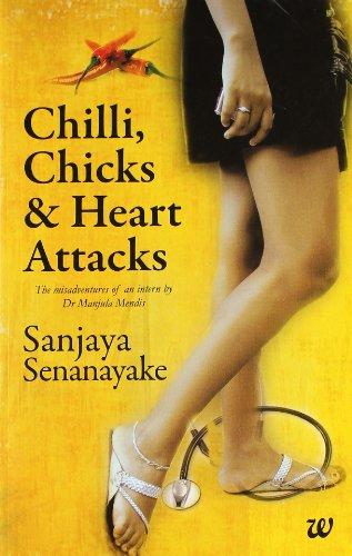 9789381626887: Chilli, Chicks & Heart Attacks