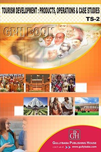 Tourism Development: Products, Operations And Case Studies: Neetu Sharma, Dinesh